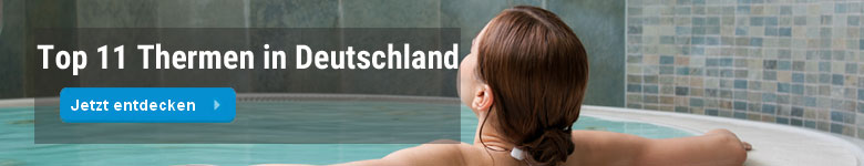 Top Thermen in Deutschland